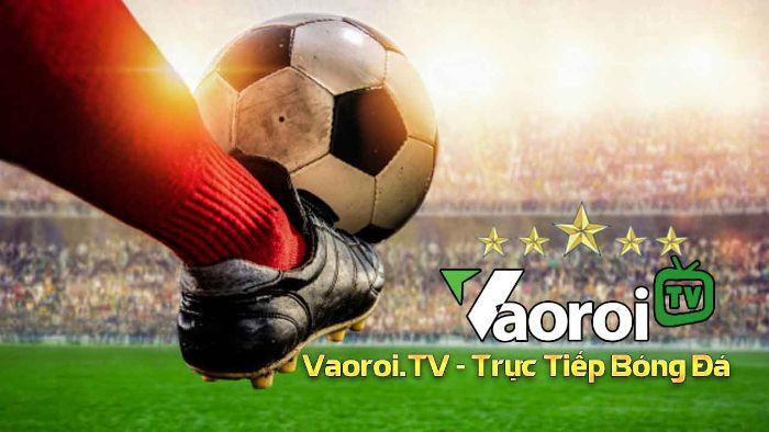 Các trang xem bóng đá trực tuyến - Vaoroi.tv