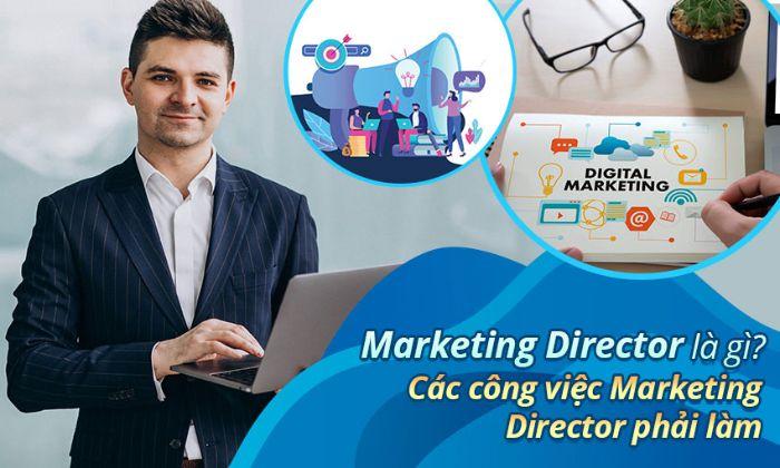 Marketing Director là gì?