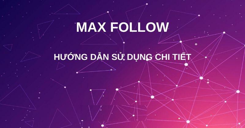 phần mềm tăng lượt theo dõi trên facebook Max Follow